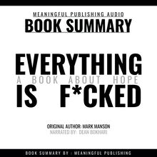 Summary: Everything is F*cked by Mark Manson: A Book About Hope