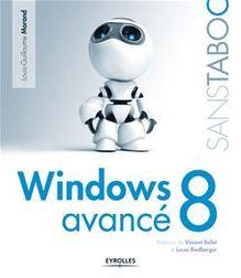 Windows 8 avancé de Morand Louis-Guillaume - fiche descriptive