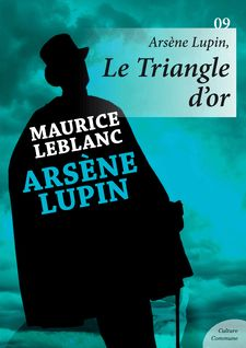 Arsène Lupin, Le Triangle d