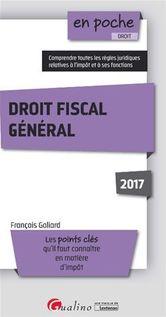 Droit fiscal général 2017 - 1e edition - François Goliard