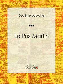Le Prix Martin de Eugène Labiche, Ligaran - fiche descriptive