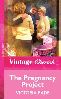 The Pregnancy Project (Mills & Boon Vintage Cherish)