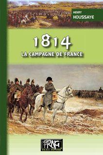 1814, la campagne de France - Henry Houssaye