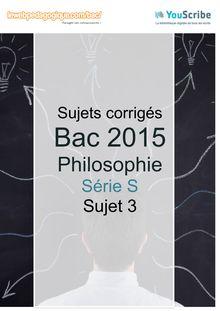 Corrigé Bac 2015 - Philo Série S - Sujet 3