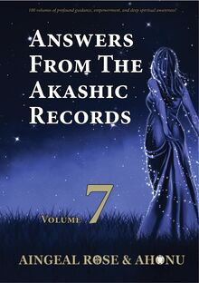 Answers From The Akashic Records Vol 7