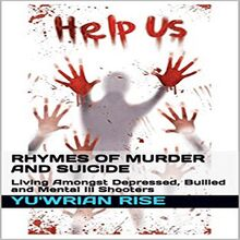 Rhymes of Murder and Suicide: Living Amongst Depressed, Bullied and Mental Ill Shooters