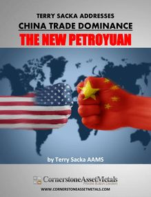 Terry Sacka Addresses China Trade Dominance And The New PetroYuan