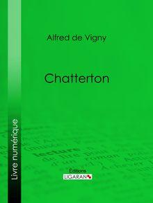 Chatterton de Alfred de Vigny, Ligaran - fiche descriptive