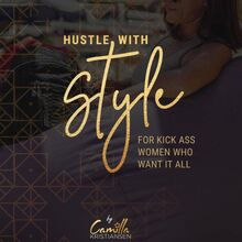Hustle with style! For kick-ass women who want it all
