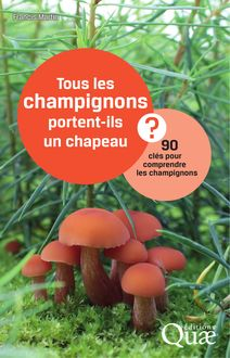Tous les champignons portent-ils un chapeau ? de Francis Martin - fiche descriptive