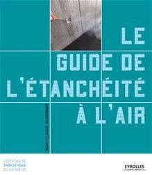 Le guide de l'étanchéité à l'air de Scherrer Jean-Claude - fiche descriptive