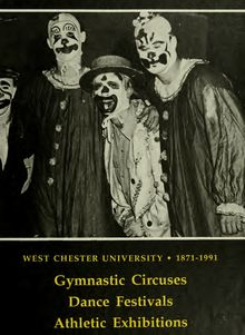 Gymnastic circuses, dance festivals, athletic exhibitions : West Chester University, 1871-1991