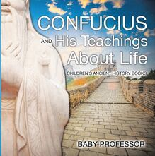 Confucius and His Teachings about Life- Children