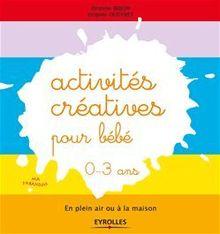 Lire Activités créatives pour bébé - 0-3 ans de Bojon Emeline, Dugenet Virginie
