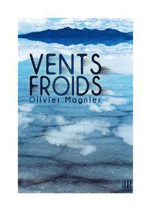 Lire Vents froids de Olivier MAGNIER