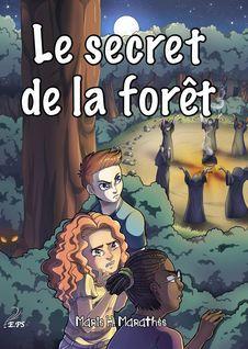Le secret de la forêt - Marie H. Marathée, Mégane Cuvelier