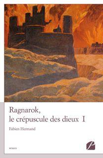 Ragnarok, le crépuscule des dieux - I - Fabien Hermand