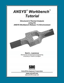 978-1-58503-397-3 -- ANSYS 11 Workbench Tutorial