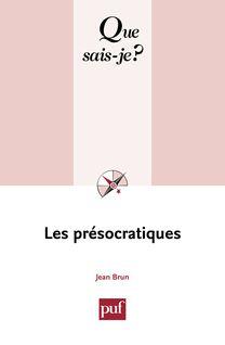 Les présocratiques - Jean Brun