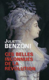 Ces belles inconnues de la Révolution - Juliette BENZONI