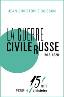 La guerre civile russe (1918-1920) - Jean-Christophe BUISSON