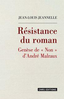"""Résistance du roman. Genèse de """"Non"""" d"""