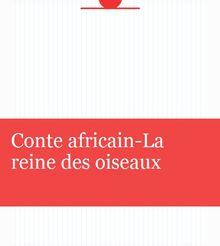 Conte africain-La reine des oiseaux