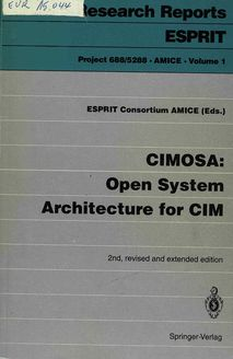 CIMOSA: Open System Architecture for CIM: 2nd, revised and extended edition