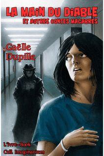 La main du diable et autres contes macabres - Gaëlle Dupille