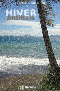 Hiver antillais - Frédéric Galusik