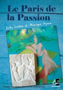 Le Paris de la Passion - Jacky Kooken, Monique Ayoun