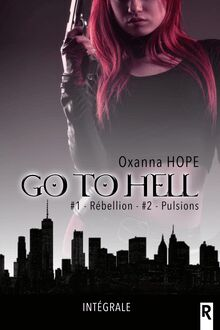 Go to hell, Tome 1 & 2 - Rébellion - Pulsions