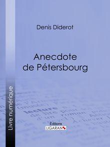 Anecdote de Pétersbourg de Denis Diderot, Ligaran - fiche descriptive