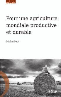 Pour une agriculture mondiale productive et durable de Michel Petit - fiche descriptive