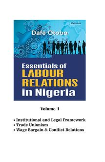 Essentials of Labour Relations in Nigeria: Volume 1