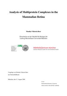 Analysis of multiprotein complexes in the mammalian retina [Elektronische Ressource] / Monika Viktoria Beer