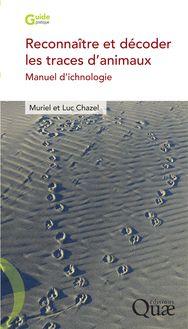 Reconnaître et décoder les traces d'animaux de Muriel Chazel, Luc Chazel - fiche descriptive