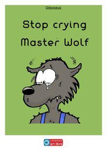 Ne pleure pas Monsieur le Loup