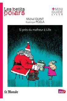 Si près du malheur à Lille de Michel Quint - fiche descriptive