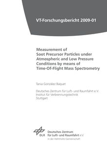 Measurement of soot precursor particles under atmospheric and low pressure conditions by means of time-of-flight mass spectrometry [Elektronische Ressource] / by Tania González Baquet