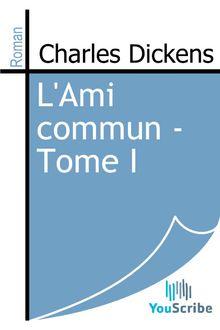 L'Ami commun - Tome I de Charles Dickens - fiche descriptive