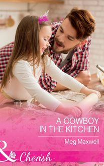 A Cowboy In The Kitchen (Mills & Boon Cherish) (Hurley