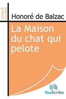 La Maison du chat qui pelote de Honoré de Balzac - fiche descriptive