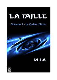 Lire La Faille - Volume 1 : La quête d'Echo de M.I.A