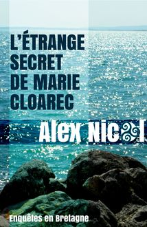 L'étrange secret de Marie Cloarec de Alex Nicol - fiche descriptive