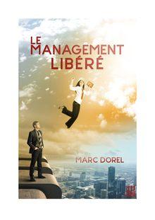 Lire Le management libéré de Marc DOREL