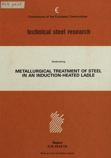 Metallurgical treatment of steel in an induction heated ladle