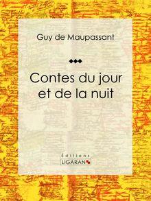 Contes du jour et de la nuit de Guy de Maupassant, Ligaran - fiche descriptive