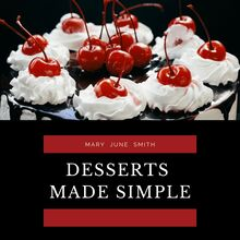 Desserts Made Simple