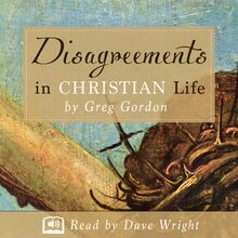 Disagreements in Christian Life